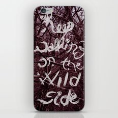 Keep walking on the wild side iPhone & iPod Skin