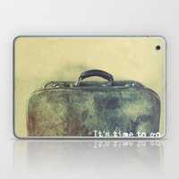 It's time to go. Laptop & iPad Skin