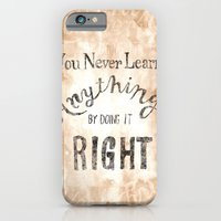 You Never Learn Anything by Doing it Right iPhone 6 Slim Case