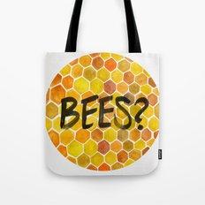 BEES? Tote Bag