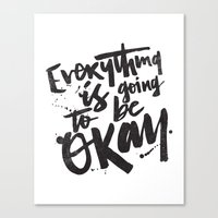 EVERYTHING IS GOING TO B… Canvas Print