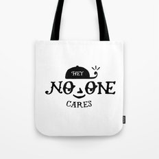 No One Cares Tote Bag