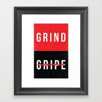 Grind, Don't Gripe Framed Art Print
