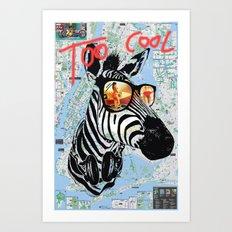 Way Too Cool - #1 Art Print