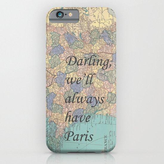 We'll Always Have Paris iPhone & iPod Case