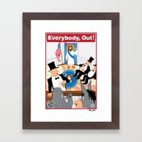 Everybody, Out! Framed Art Print