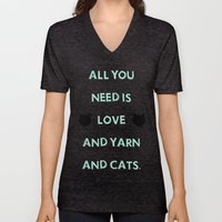All You Need Is Love, Yarn, & Cats. Unisex V-Neck