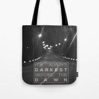 It's Always Darkest Befo… Tote Bag
