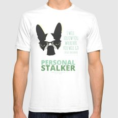 Boston Terrier: Personal Stalker. SMALL Mens Fitted Tee White