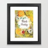 Think Pretty Framed Art Print
