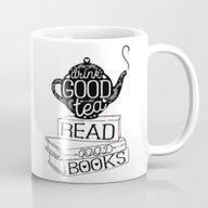 Drink Good Tea, Read Goo… Mug