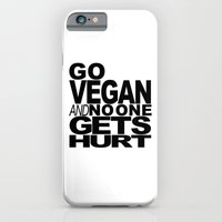 GO VEGAN AND NO ONE GETS HURT iPhone 6 Slim Case