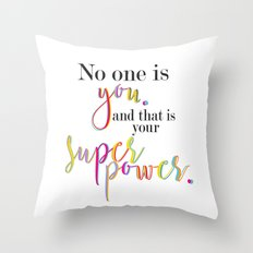 No One Is You And That I… Throw Pillow