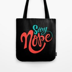 Sorry Nope Tote Bag