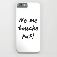 Ne me touche pas! iPhone 6 Slim Case