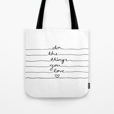 Do The Things You Love Tote Bag