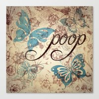 Because Poop Can Be Pret… Canvas Print