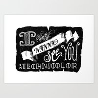 I Wanna See You In Techn… Art Print