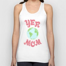 Yer Mom. Unisex Tank Top