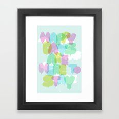 Happy Days Are Here To Stay Framed Art Print