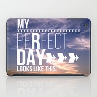 My Perfect Day Looks Lik… iPad Case