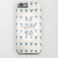 P.S I Love You  Slim Case iPhone 6s