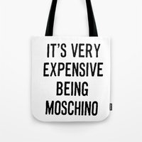 It's Very Expensive Bein… Tote Bag