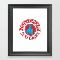 Dirty Chicken  - Sexy Ea… Framed Art Print