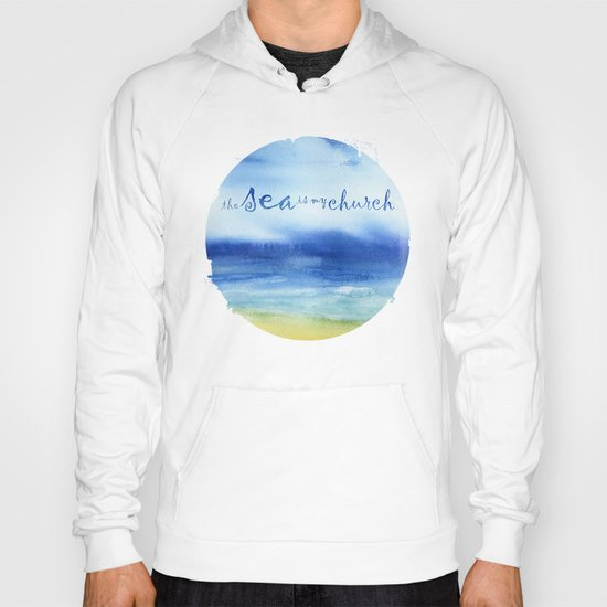 The Sea Is My Church (text) Hoody