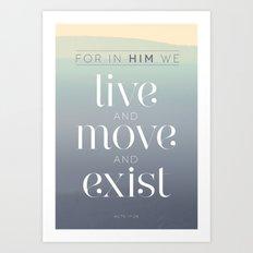 live / move / exist Art Print