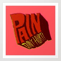 Pain Don't Hurt Art Print