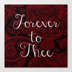 Forever to Thee Canvas Print