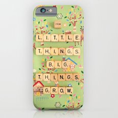 From Little Things Big Things Grow Slim Case iPhone 6s