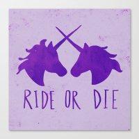 Ride Or Die X Unicorns X… Canvas Print