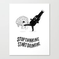 Stop Thinking Start Drin… Canvas Print