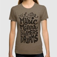 WE ARE THE MUSIC MAKERS... Womens Fitted Tee Tri-Coffee SMALL