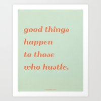 Good Things Happen To Th… Art Print
