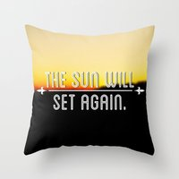 The Sun Will Set Again Throw Pillow