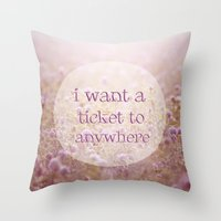 I WANT A TICKET  Throw Pillow