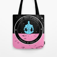 I'm tired of Earth. Tired of humans. Tote Bag