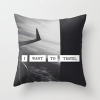 I want to travel   Throw Pillow