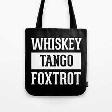 Whiskey Tango Foxtrot / WTF Funny Quote Tote Bag