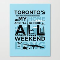 Toronto's My Home City Poster Canvas Print