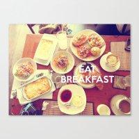 Eat Breakfast Canvas Print