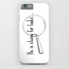He's cluing for looks... Drunk Sherlock iPhone 6 Slim Case