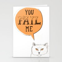 YOU FAIL ME Stationery Cards
