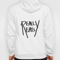 Really, Really Hoody