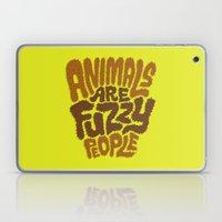 Animals are Fuzzy People Laptop & iPad Skin