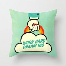 Work Hard. Dream Big. Throw Pillow