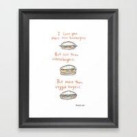 I Love You More Than Ham… Framed Art Print